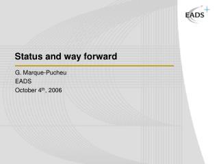 Status and way forward