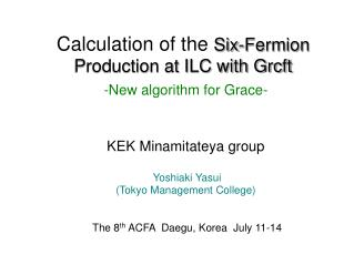Calculation of the  Six-Fermion Production at ILC with Grcft -New algorithm for Grace-