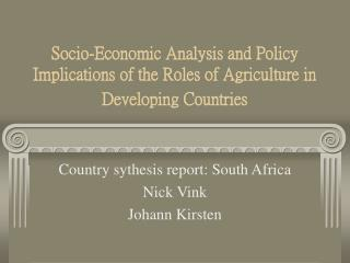 Country sythesis report: South Africa Nick Vink Johann Kirsten