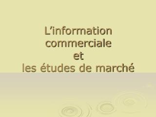 L'information commerciale et les études de marché