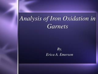 Analysis of Iron Oxidation in Garnets