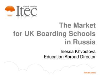 The Market for UK Boarding Schools             in Russia