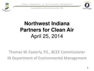 Northwest Indiana  Partners for Clean Air April 25, 2014