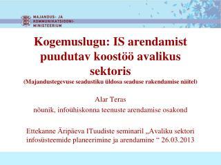 Alar Teras nõunik, infoühiskonna teenuste arendamise osakond