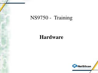 NS9750 -  Training Hardware