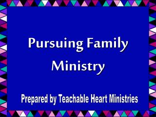 Pursuing Family Ministry