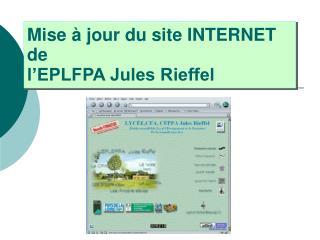 Mise � jour du site INTERNET de l�EPLFPA Jules Rieffel