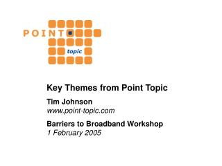 Key Themes from Point Topic Tim Johnson point-topic
