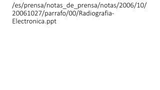 /es/prensa/notas_de_prensa/notas/2006/10/20061027/parrafo/00/Radiografia-Electronica