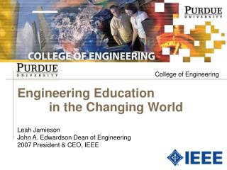 Engineering Education          in the Changing World