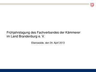 Eberswalde, den 24. April 2013