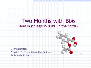 Two Months with Bb6 How much aspirin is still in the bottle?