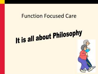 Function Focused Care