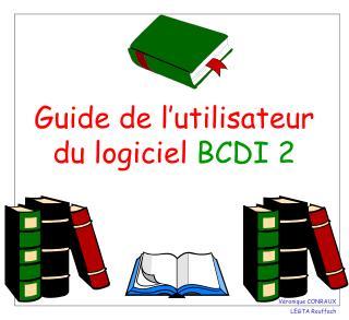 Guide de l'utilisateur du logiciel  BCDI 2