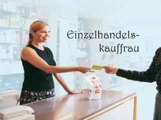 Einzelhandels- kauffrau