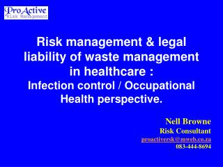 Nell Browne Risk Consultant proactiversk@mweb.co.za 083-444-8694