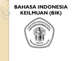 BAHASA INDONESIA KEILMUAN (BIK)