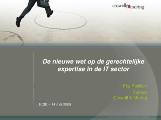 De  nieuwe  wet op de gerechtelijke expertise in de IT sector