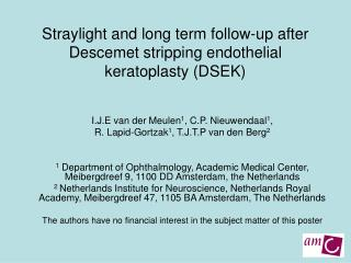 Straylight and long term follow-up after Descemet stripping endothelial keratoplasty (DSEK)