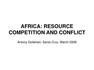 AFRICA: RESOURCE COMPETITION AND CONFLICT
