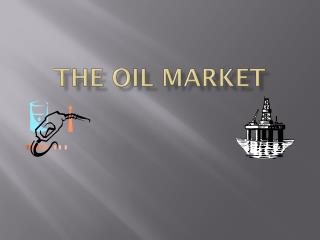 The Oil Market