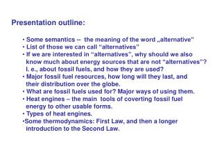 """Presentation outline:  Some semantics --  the meaning of the word """"alternative"""""""