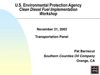 U.S. Environmental Protection Agency Clean Diesel Fuel Implementation Workshop