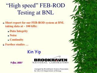 """High speed"" FEB-ROD Testing at BNL"