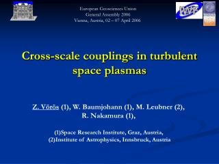 Cross-scale couplings in turbulent space plasmas