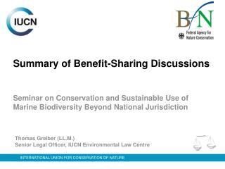 Thomas Greiber (LL.M.) Senior Legal Officer, IUCN Environmental Law Centre
