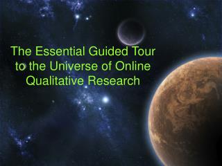 The Essential Guided Tour to the Universe of Online Qualitative Research