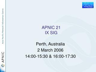APNIC 21 IX SIG