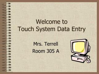 Welcome to  Touch System Data Entry