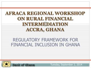 AFRACA REGIONAL WORKSHOP ON RURAL FINANCIAL INTERMEDIATION  ACCRA, GHANA