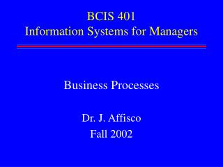 BCIS 401 Information Systems for Managers