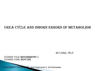 Urea Cycle and Inborn Errors of metabolism