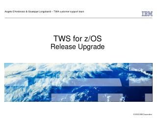 TWS for z/OS Release Upgrade