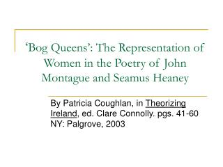 ' Bog Queens': The Representation of Women in the Poetry of John Montague and Seamus Heaney