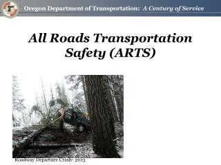 All Roads Transportation Safety (ARTS)