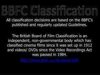 All classification decisions are based on the BBFC's published and regularly updated Guidelines.
