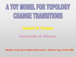 A TOY MODEL FOR TOPOLOGY CHANGE TRANSITIONS