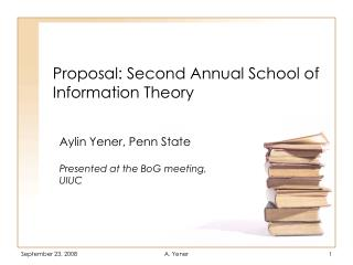 Proposal: Second Annual School of Information Theory