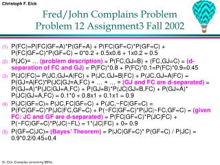 Fred/John Complains Problem  Problem 12 Assignment3 Fall 2002