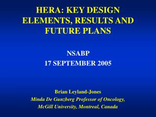 HERA: KEY DESIGN ELEMENTS, RESULTS AND FUTURE PLANS