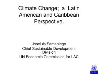 Climate Change;  a  Latin American and Caribbean Perspective.