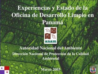 Experiencias y Estado de la Oficina de Desarrollo Limpio en Panamá