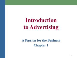 Introduction  to Advertising A Passion for the Business Chapter 1