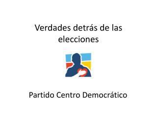 Verdades detrás de las elecciones