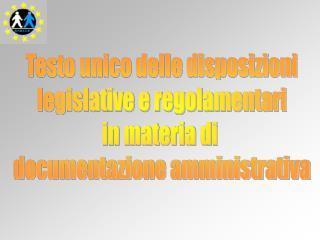Testo unico delle disposizioni legislative e regolamentari in materia di