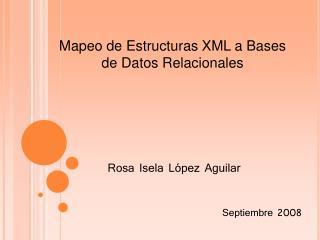 Mapeo de Estructuras XML a Bases de Datos Relacionales